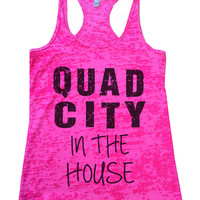 Quad City In The House - You got QUADS? Funny Womens Burnout Racerback Tanktop - Motivational Stylish Workout Weight Lifting Squat Gift 593