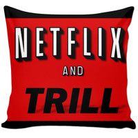 Netflix and Trill