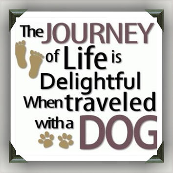 "Journey of Life is Delightful when Traveled with a Dog Painted/Decorated 12""x12"" Canvases - you pick colors"