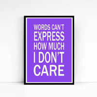 """PRINTABLE""""I Don't Care"""" Girl Room Decor Wall Art Teen Poster Word Art College Poster Typography Poster Typography Print Typography Download"""