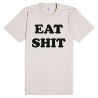Eat Shit-Unisex Natural T-Shirt