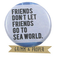 Sea World, Animal Rights, Animal Activist, Whales, Gift for Animal Lover, Anti-Sea World, Gift for Activist, Magnet, Bag Accessory, Orcas