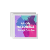Awesomeness - Mother's Day Greeting Card