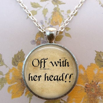 Alice In Wonderland Necklace, Queen of Hearts, Off With Her Head, Glass Necklace, Wonderland, Steampunk, Once Upon a Time T597