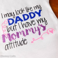 I may look like Daddy But I have my Mommy's Attitude Baby Bodysuit (Short Sleeve)
