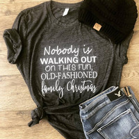 Nobody Is Walking Out On This Family Christmas T-Shirt, Graphic Tee, Holiday T-Shirt, Christmas Vacation