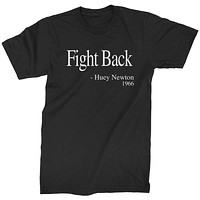 Fight Back Huey Newton Quote  Mens T-shirt