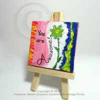 You are Awesome Quote Art Small Acrylic Painting Original Art Small Painting Motivational Quotes Art Quotes Inspiring Quotes Inspiring Art