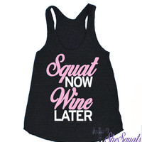 Squat Now Wine Later Gym Running Tank, Squat Now Gym tank, Running Shirt, Workout Shirt, funny gym tank, workout clothes, Run Now Wine later