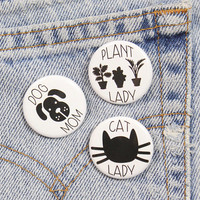 Pets Are My Children Set of Three 1.25 Inch Pin Back Buttons Badges. Cat Lady. Dog Mom. and Plant Lady.