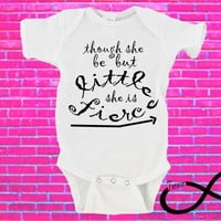 Though She Be But Little She Is Fierce Gerber Onesuit ®