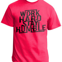 Work Hard Stay Humble , Quote T-shirts , Graphic Tee For Men & Women