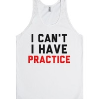 I Can't I Have Practice-Unisex White Tank