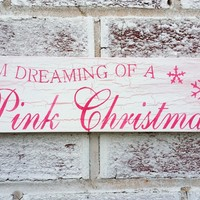 "Shabby Chic Christmas decor "" I'm dreaming of a pink Christmas"" sign - snowflakes, cottage style holiday sign"