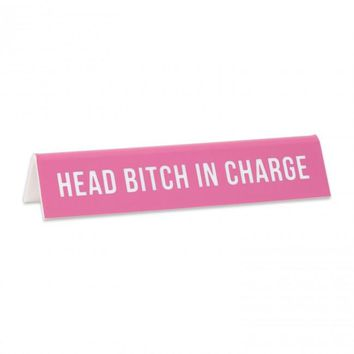 Head Bitch In Charge -- Desk Sign