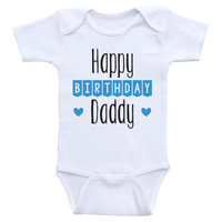 "Birthday Baby Onesuits ""Happy Birthday Daddy"" Cute Birthday Baby One Piece Shirts"