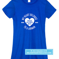 My Heart Belongs to an Airman shirt, Custom Air force tshirt, Military shirt, Air force wife shirt, Air force girlfriend, Air force fiance