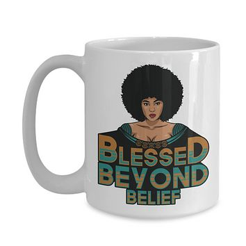Afrocentric Gift Blessed Beyond Belief Coffee Mug