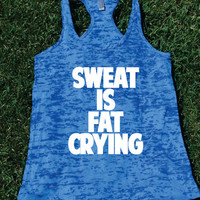 Sweat Is Fat Crying Burnout Tank top.Womens crossfit tank.Funny exercise tank.Running tank top. Bootcamp tank.Sexy Gym Clothing