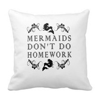 Mermaids Don't Do Homework Dorm Room Bed Sofa Home Decor Pillow
