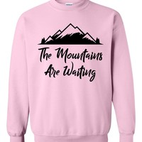 The mountains are waiting sweatshirt camping sweater Summer funny cool hiking