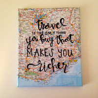 """Canvas quote """"travel is the only thing you buy that makes you richer"""" 8x10 hand painted"""