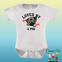 Loved by a Pug Dog Lovers Baby Bodysuit or Toddler Tshirt
