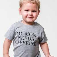 My Mom Needs Caffeine ™