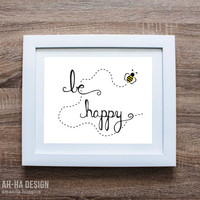 Be Happy With Bee Hand Lettering Print | Digital Download / Instant Download Wall Decor