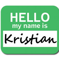 Kristian Hello My Name Is Mouse Pad