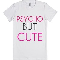 Psycho But Cute-Female White T-Shirt