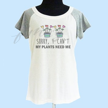 Sorry I can't plants shirt thin soft tops**off white grey**wide neck sweatshirt, crew neck tshirt size S M L  **quote tshirt
