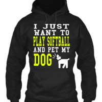 WANT TO PLAY SOFTBALL & PET MY DOG