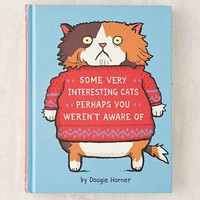 Some Very Interesting Cats Perhaps You Weren't Aware Of By Doogie Horner