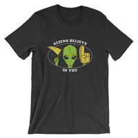 Aliens Believe In You T-Shirt - Positive Wholesome UFO Shirt | Mens Womens Unisex Shirt Soft Top