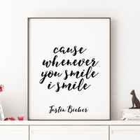 Love Quote,JUSTIN BIEBER,Love Sign,Gift For Her,Gift For Boyfriend,Smile,Justin Bieber Lyrics,Quote Prints,Typography Print,Wall ArtWork