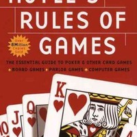 Hoyle's Rules of Games: Descriptions of Indoor Games of Skill and Chance, With Advice on Skillful Play Based on the Foundations Laid Down by Edmond Hoyle, 1672-1769