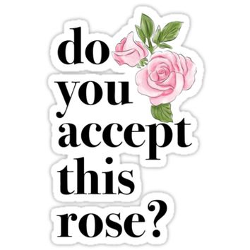 'will you accept this rose?' Sticker by THRIVEprints