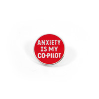 Anxiety Is My Co-pilot Pin