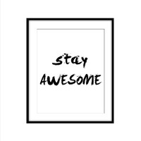 STAY AWESOME ART PRINT