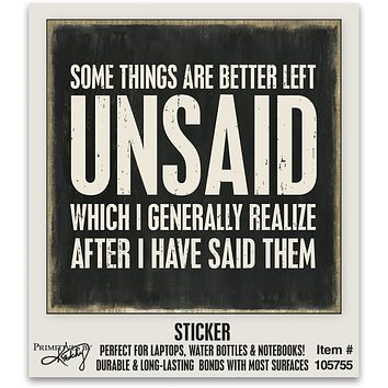 """Some Things Are Better Left Unsaid Vinyl Sticker 