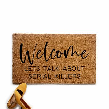 Welcome Let's Talk About Serial Killers Doormat