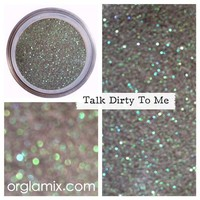 Talk Dirty To Me Glitter Pigment