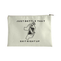 JUST BOTTLE THAT SHIT RIGHT UP