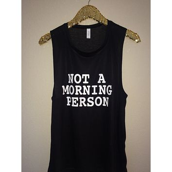 Not a Morning Person -  Muscle Tank - Ruffles with Love - Womens Fitness Clothing - Workout Tank