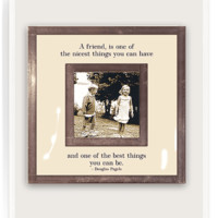 """A Friend Is One Of The Nicest Things You Can Have 3""""x 3"""" Copper & Glass Photo Frame"""