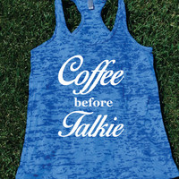 Coffee before Talkie Burnout Tank top.Womens crossfit tank.exercise tank.Running tank top. Bootcamp tank.Sexy Gym Clothing