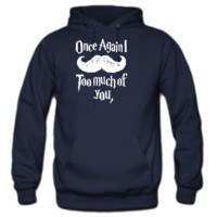 Once Again I Too Much Of You Hoodie