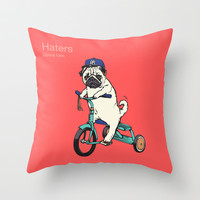 Haters Throw Pillow by Huebucket
