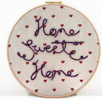 Home sweet home hoopla , hand embroidered 8 inch hoop hand dyed thread on hessian , new home gift text art , handmade in the UK